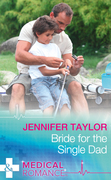 Bride For The Single Dad (Mills & Boon Medical) (The Larches Practice, Book 2)
