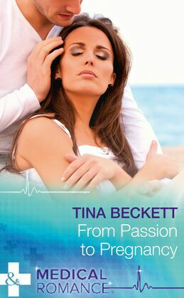 From Passion To Pregnancy (Mills & Boon Medical) (Hot Brazilian Docs!, Book 4)