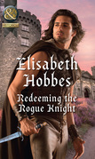 Redeeming The Rogue Knight (Mills & Boon Historical) (The Danby Brothers, Book 2)