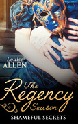 The Regency Season: Shameful Secrets: From Ruin to Riches / Scandal's Virgin (Mills & Boon M&B)