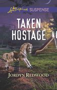 Taken Hostage (Mills & Boon Love Inspired Suspense)