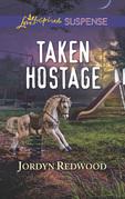 Taken Hostage (Mills & Boon Love Inspired Suspense)