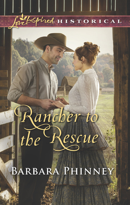 Rancher To The Rescue (Mills & Boon Love Inspired Historical)