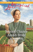 Second Chance Amish Bride (Mills & Boon Love Inspired) (Brides of Lost Creek, Book 1)