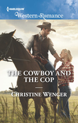 The Cowboy And The Cop (Mills & Boon Western Romance) (Gold Buckle Cowboys, Book 5)