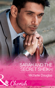Sarah And The Secret Sheikh (Mills & Boon Cherish)