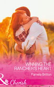 Winning The Rancher's Heart (Mills & Boon Cherish) (Cowboys in Uniform, Book 5)