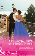 A Proposal From The Crown Prince (Mills & Boon Cherish) (Summer at Villa Rosa, Book 4)