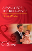 A Family For The Billionaire (Mills & Boon Desire) (Billionaires and Babies, Book 87)