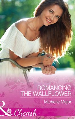 Romancing The Wallflower (Mills & Boon Cherish) (Crimson, Colorado, Book 6)