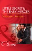 Little Secrets: The Baby Merger (Mills & Boon Desire) (Little Secrets, Book 3)