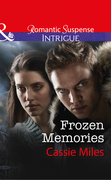 Frozen Memories (Mills & Boon Intrigue)