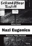 Nazi Eugenics: Precursors, Policy, Aftermath