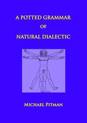 A Potted Grammar of Natural Dialectic