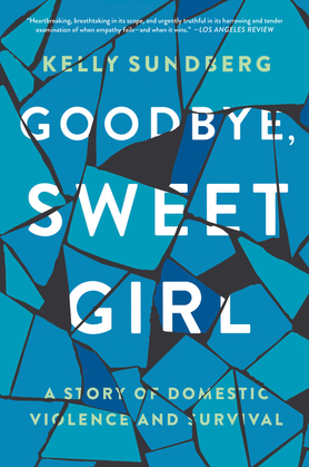 Image result for goodbye sweet girl a story of domestic violence and survival