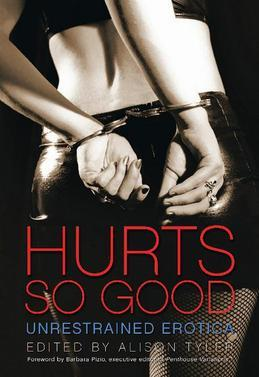Hurts So Good: Unrestrained Erotica