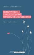 Innovation: effet de mode ou nouvel équilibre?