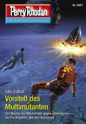 Perry Rhodan 2927: Vorstoß des Multimutanten (Heftroman)