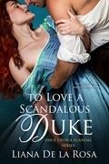 To Love a Scandalous Duke