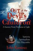 Out of the Devils Cauldron
