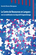 Le Centre de Ressources en Langues: vers la modélisation du dispositif d'apprentissage