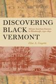 Discovering Black Vermont: African American Farmers in Hinesburgh, 1790?1890