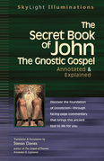 The Secret Book of John: The Gnostic Gospel-Annotated & Explained