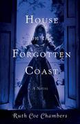 House on the Forgotten Coast: A Novel