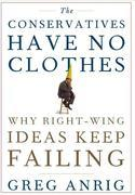 The Conservatives Have No Clothes: Why Right-Wing Ideas Keep Failing