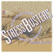 Stressbusters: Tips to Feel Healthy, Alive and Energized