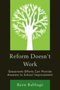 Reform Doesn't Work: Grassroots Efforts Can Provide Answers to School Improvement