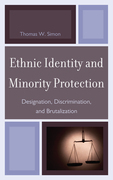 Ethnic Identity and Minority Protection: Designation, Discrimination, and Brutalization