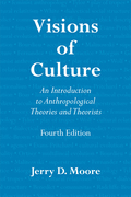 Visions of Culture: An Introduction to Anthropological Theories and Theorists