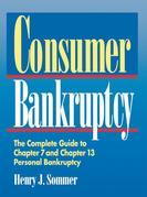 Consumer Bankruptcy: The Complete Guide to Chapter 7 and Chapter 13 Personal Bankruptcy