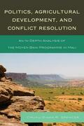 Politics, Agricultural Development, and Conflict Resolution: An In-Depth Analysis of the Moyen Bani Programme in Mali