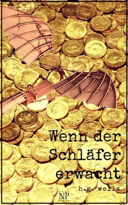 H.G. Wells: Wenn der Schläfer erwacht
