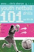 101 Youth Netball Drills Age 12-16