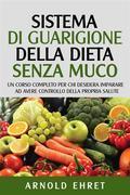 Sistema Di Guarigione Della Dieta Senza Muco