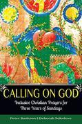Calling on God: Inclusive Christian Prayers for Three Years of Sundays