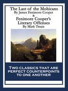 The Last of the Mohicans & Fenimore Cooper's Literary Offenses: With linked Table of Contents
