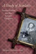 A Study of Scarletts: Scarlett O'Hara and Her Literary Daughters