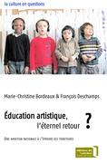 Education artistique, l'éternel retour ?