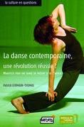 La danse contemporaine, une révolution réussie ?