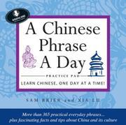 Chinese Phrase A Day Practice Volume 1: Includes downloadable CD
