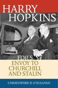 Harry Hopkins: FDR's Envoy to Churchill and Stalin