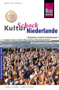 Reise Know-How KulturSchock Niederlande: Alltagskultur, Traditionen, Verhaltensregeln, ...