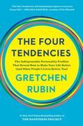 The Four Tendencies: The Indispensable Personality Profiles That Reveal How to Make Your Life Better(and Other People's Lives Better, Too)
