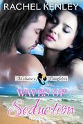 Waves of Seduction: Book Three of Melusine's Daughters Series