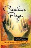 Creative Prayer: Speaking the Language of God's Heart