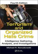 Terrorism and Organized Hate Crime: Intelligence Gathering, Analysis and Investigations, Fourth Edition
